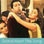Grand Masti Title Song Lyrics