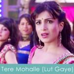 Tere Mohalle (Lut Gaye) Lyrics Besharam 2013