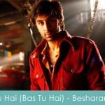 tu hai (bas tu hai lyrics) - besharam 2013
