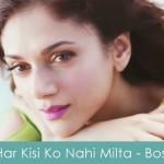 har kisi ko nahi milta lyrics - boss aditi rao