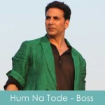 Hum Na Tode Lyrics Boss 2013