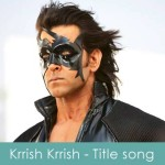 krrish krrish lyrics - krrish 3 lyrics hrithik