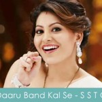 Daaru Band Kal Se Lyrics Singh Saab The Great 2013