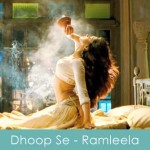 Dhoop Se Lyrics Ramleela 2013