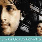 Hum Kis Gali Ja Rahe Hain Lyrics Atif Aslam