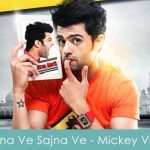 Sajna Ve Sajna Ve Lyrics Mickey Virus 2013
