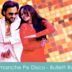 Tamanche Pe Disco Lyrics Bullett Raja 2013