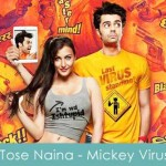 Tose Naina Lyrics Mickey Virus 2013