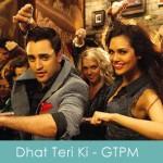 Dhat teri ki lyrics - gori tere pyaar mein 2013