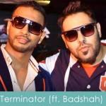 Terminator lyrics badhsah 2013