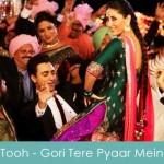 tooh lyrics gori tere pyaar mein 2013