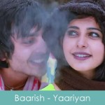 Baarish Lyrics Yaariyan 2014
