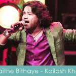 Baithe Bithaye Lyrics Kailash Kher 2013