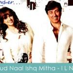 Gud Naal Ishq Mitha Lyrics I Love New Year 2013