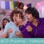 yaariyan abcd pyjama lyrics