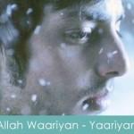 Allah Waariyan Lyrics Yaariyan 2014
