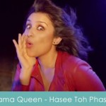 Drama Queen Lyrics Hasee Toh Phasee 2014