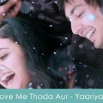 Love Me Thoda Aur Lyrics Yaariyan 2014