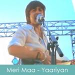Meri Maa Lyrics Yaariyan 2014