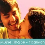 Mujhe Ishq Se Lyrics Yaariyan 2014