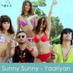 Sunny sunny lyrics yaariyan 2014