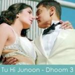Tu Hi Junoon Lyrics Dhoom 3 2013
