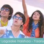 Zor Lagaake Haishaa Lyrics Yaariyan 2014