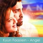 Kyun Faaslein Lyrics Angel 2011
