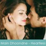 Main Dhoondne Ko Zamaane Mein Lyrics Heartless 2014