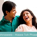 Zehnaseeb Lyrics Hasee Toh Phasee 2014
