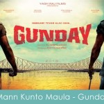 Mann kunto maula lyrics - gunday 2014