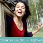 Patakha Guddi Lyrics - highway 2014