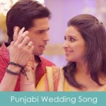 Punjabi Wedding Song Lyrics Hasee Toh Phasee 2014