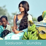 Saaiyaan lyrics - Gunday 2014