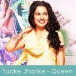 taake jhanke lyrics -queen 2014