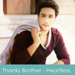 Thanks brother lyrics - heartless 2014