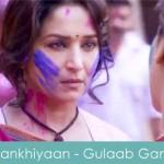 Aankhiyaan lyrics - gulaab gang 2014