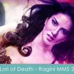 Lori of death lyrics - ragini mms 2
