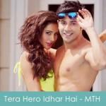 Palat - Tera Hero Idhar Hai Lyrics Main Tera Hero 2014