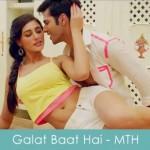 galat baat hai lyrics - main tera hero 2014