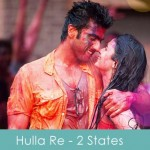 Hulla re lyrics - 2 states 2014