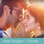 mast magan lyrics 2 states 2014