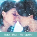 Raat Bhar Lyrics Heropanti 2014