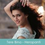 Tere Bina Lyrics Heropanti 2014
