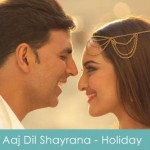 Aaj dil shayrana lyrics - holiday 2014