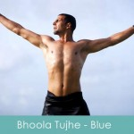 bhoola-tujhe-lyrics---blue-2009