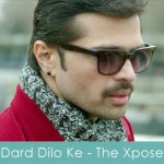 Dard Dilo Ke lyrics - The Xpose 2014