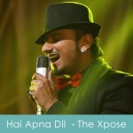 Hai Apna Dil - The Xpose 2014