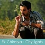 Ek Chiraiya lyrics - arijit singh citylights 2014