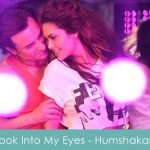Look into my eyes lyrics - humshakals 2014